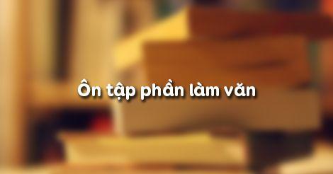 Ôn tập phần làm văn - THPT Vĩnh Hưng
