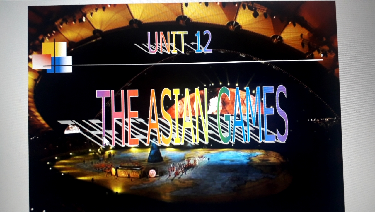 Unit 12: Asian games-listening