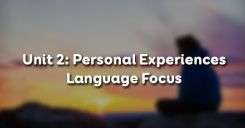 Unit 2: Personal Experiences - Language Focus - THPT Vĩnh Hưng