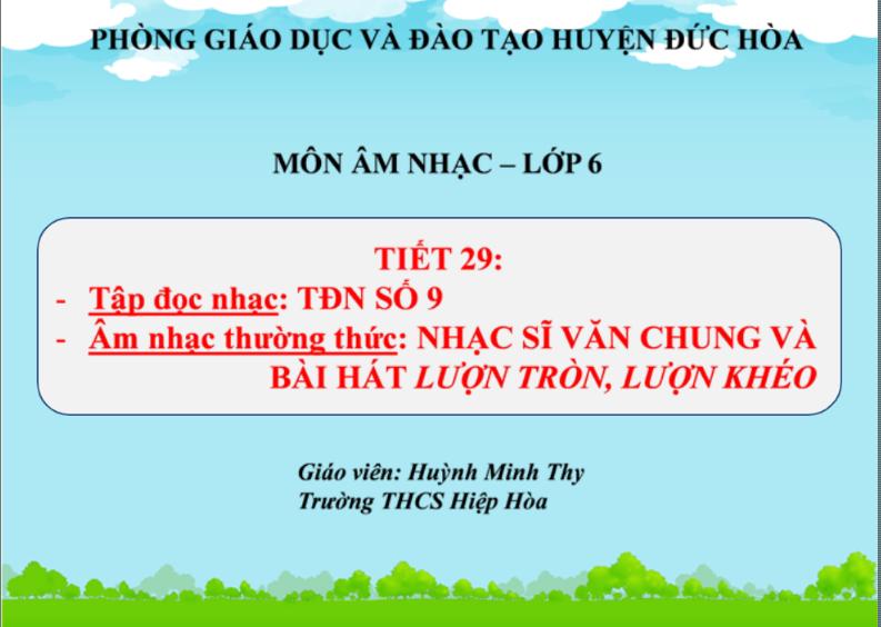 Tiết 29: TĐN số 9 + ANTT: Nhạc sĩ Văn Chung và bài hát Lượn tròn,lượn khéo