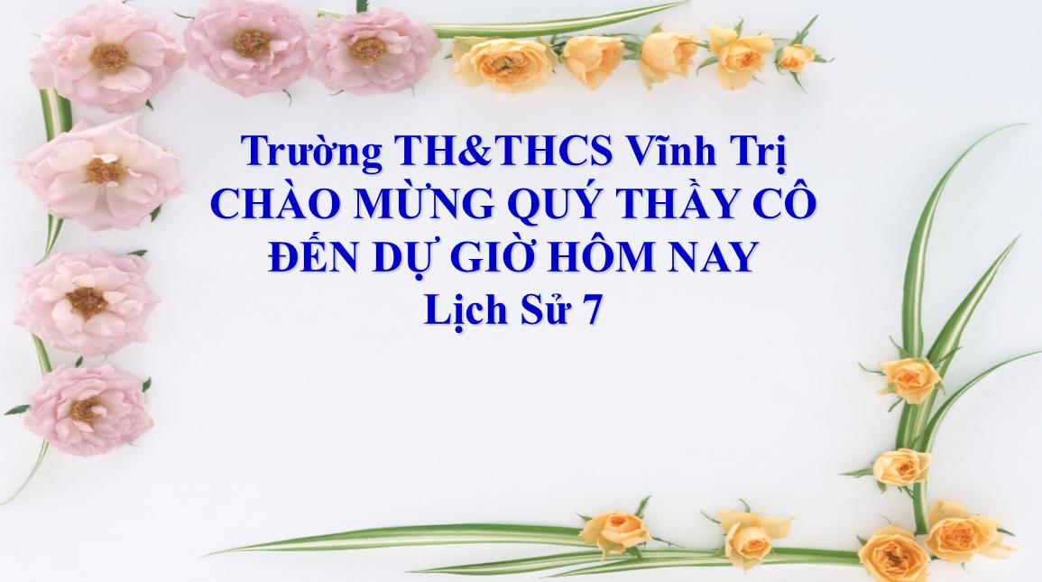 Bài 24: Khởi nghĩa Nông Dân Đàn Ngoài Thế Kỹ XVIII_TH&THCS VĨNH TRỊ_VĨNH HƯNG