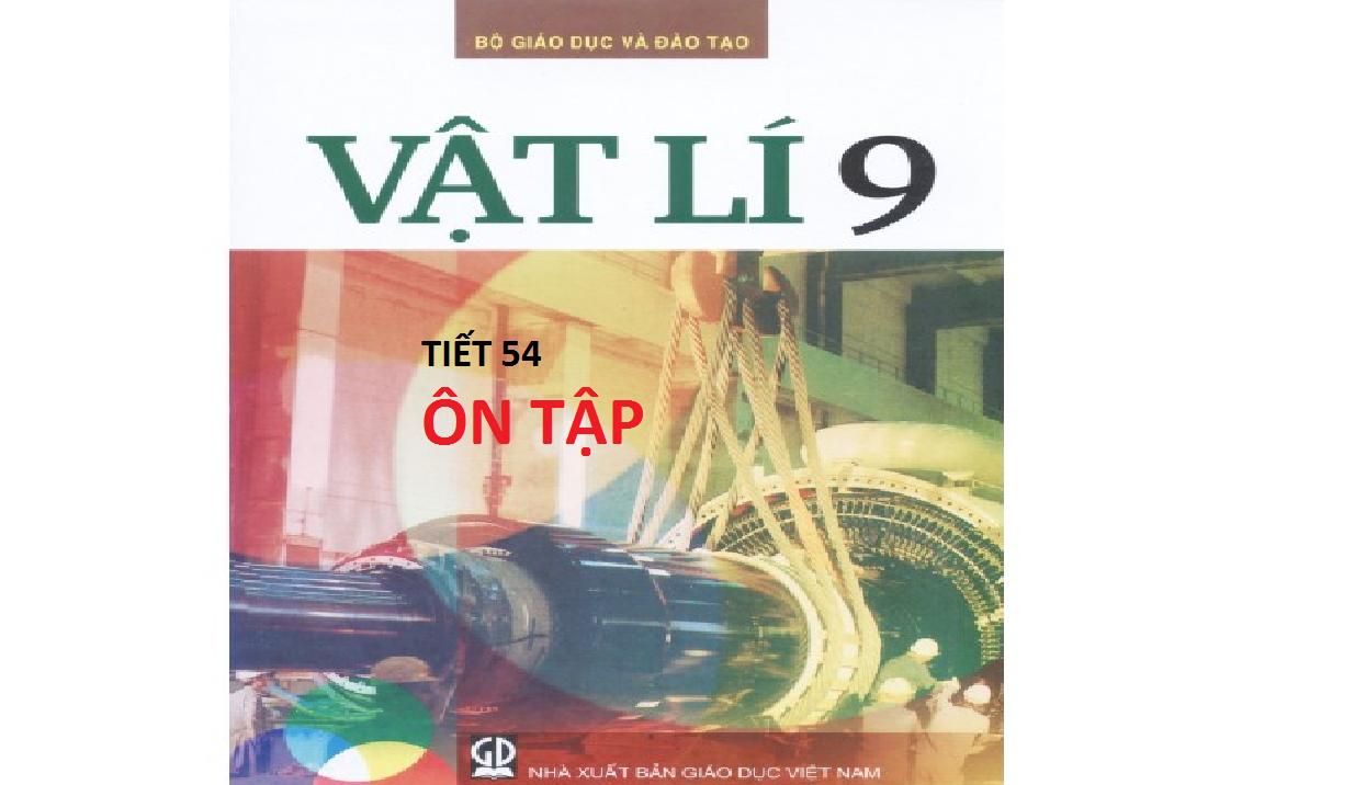 TIẾT 54 - ÔN TẬP - VẬT LÍ 9 - TRƯỜNG TH&THCS NGUYỄN VĂN ĐẬU