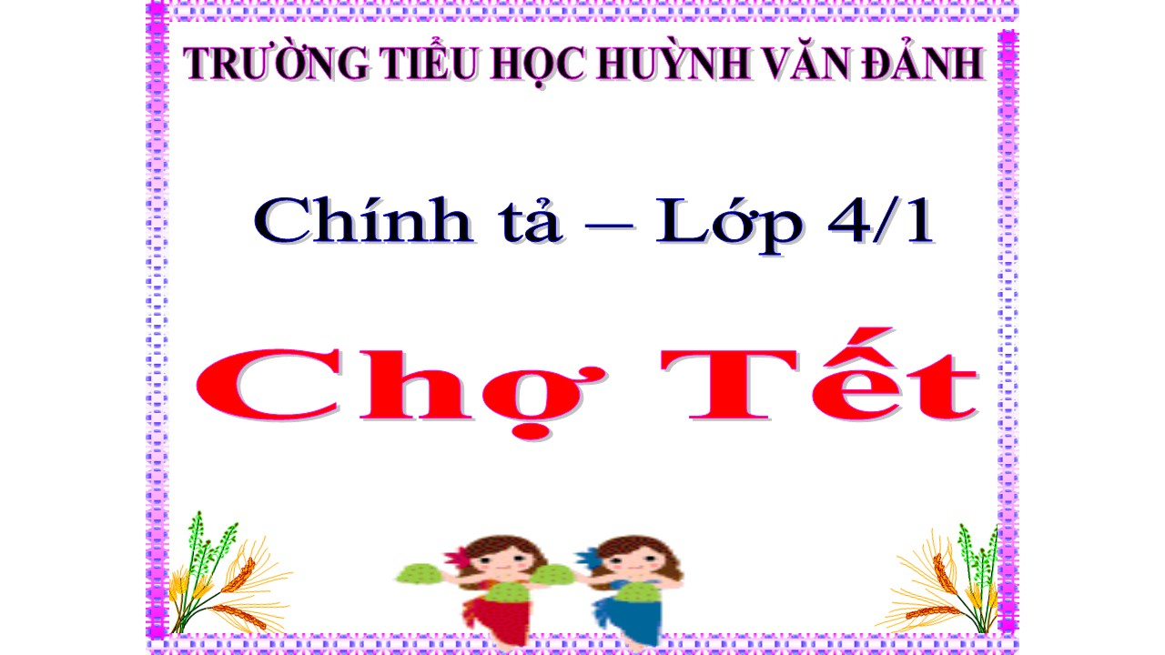 Chợ Tết - Trường Tiểu học Huỳnh Văn Đảnh - Tân Trụ