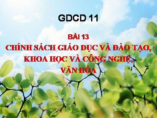 Chính sách giáo dục và đào tạo, khoa học và công nghệ, văn hóa( t2)_THPT DONG THANH_CAN GIUOC