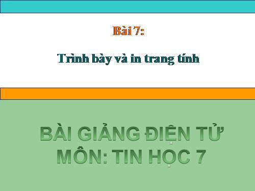 Bài 7: Trình bày và in trang tính_Trường THCS Nguyễn Hồng Sến_KT