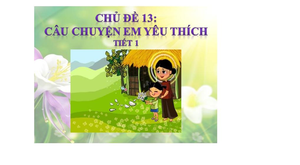 Mỹ thuật lớp 3_ tuần 29 Chủ đề 13 Câu chuyện em yêu thích (tiết 1)_TH Kiến Bình_ Tân Thạnh (1)
