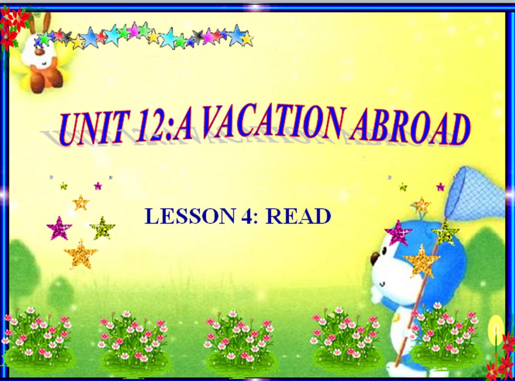 Unit 12: Read - TH&THCS NGUYỄN VĂN ĐẬU-TÂN TRỤ