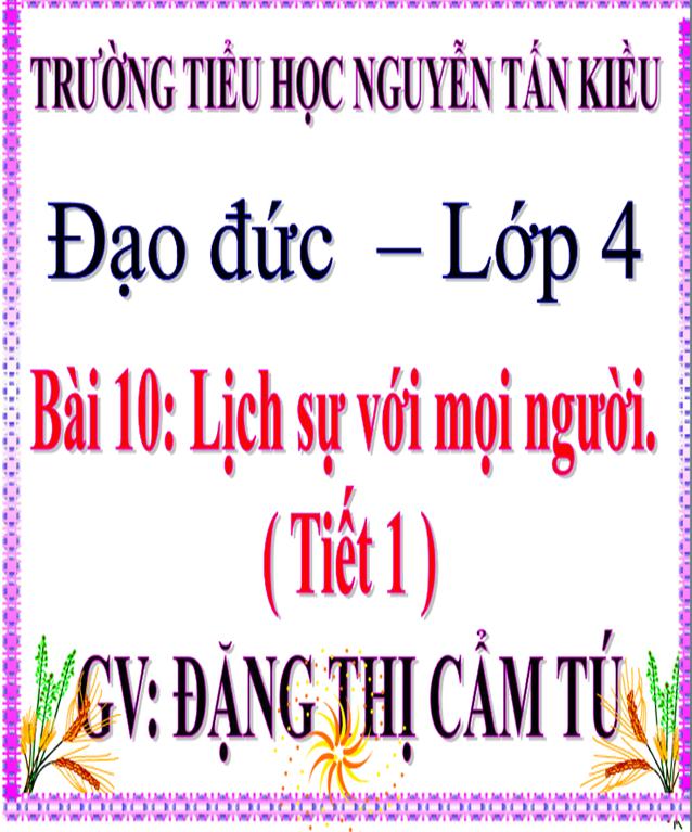 Bài: Lịch sự với mọi người (tiết 1) - Trường Tiểu học Nguyễn Tấn Kiều - Thị xã Kiến Tường