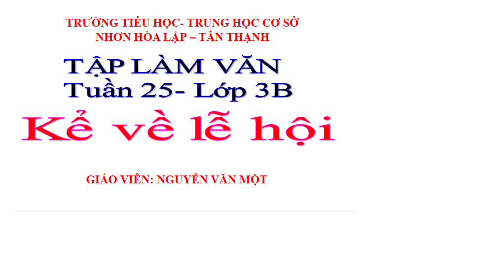 Tập làm văn lop 3_Tuần 25_Bài kể về lễ hội_TH&THCS Nhơn Hòa Lập_Tân Thạnh