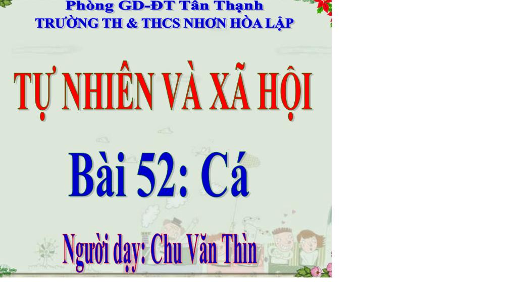 TNXH lớp 3_Tuần 26 bài Cá_TH&THCS Nhơn Hòa Lập_Tân Thạnh