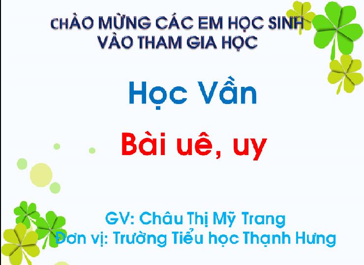 Tiếng Việt 1_Bài uê, uy_TH Thạnh Hưng_TX Kiến Tường